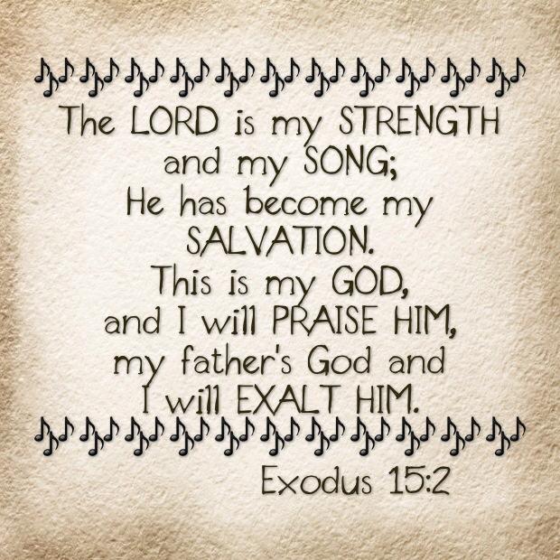 Exodus 15:2 KJV!! | Kristi Ann's Haven