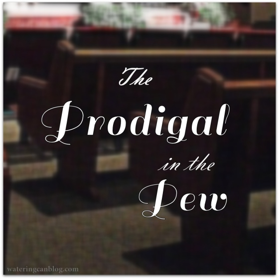 The Prodigal in the Pew