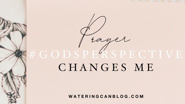 Prayer Changes Me