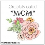 Gratefully Called Mom