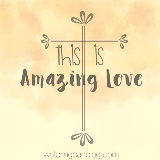 Amazing Love - Easter - cross