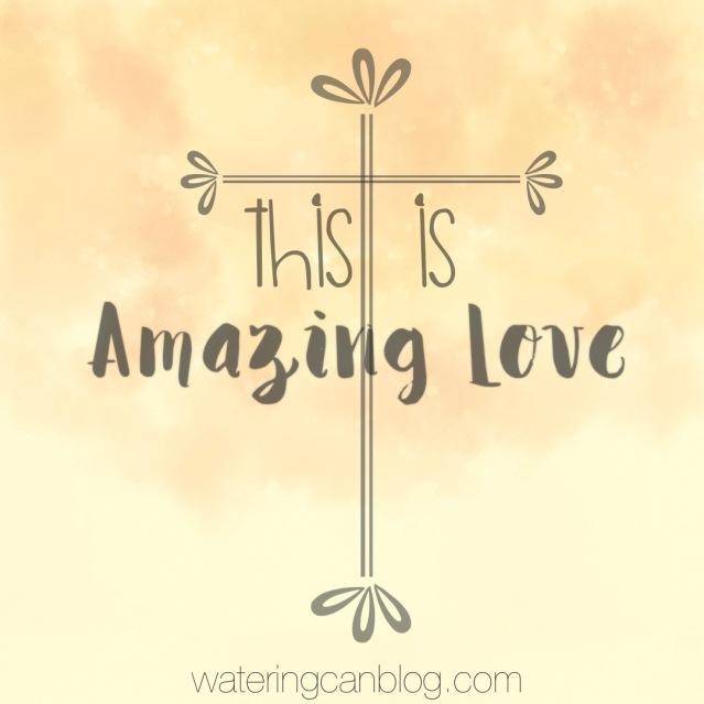 Amazing Love - Easter - cross